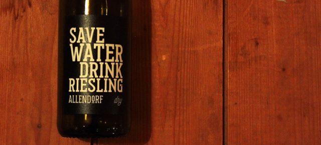 Save Water Drink Riesling - Geiler Name für einen geilen Spaßwein