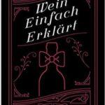 Die besten Weinbücher für Anfänger & Fortgeschrittene